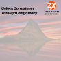 Artwork for Unlock Consistency Through Congruency | Zero Xcuses Podcast | Discipline | Focus | Results | Goals | Growth | Motivation