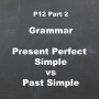 Artwork for P12 [2/5] Grammar: Present Perfect Simple vs Past Simple