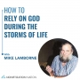 Artwork for How to Rely on God During the Storms of Life