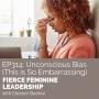 Artwork for [FFL 314] Unconscious Bias -- This is So Embarrassing