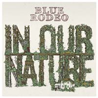 "FTB Show #236 features the new album by Blue Rodeo called ""In Our Nature"""