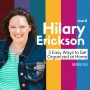 Artwork for 058 3 Easy Ways to Get Organized At Home with Hilary Erickson