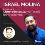 Artwork for 004 Entendiendo la Disfunción Sexual y la Terapia Breve Sistémica | Israel Molina Psicólogo