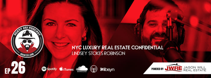 Agent 251 Podcast - Lindsey Stokes Robinson | Breaking In To The NYC Luxury Real Estate Market