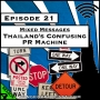 Artwork for Mixed Messages: Thailand's Confusing PR Machine [Season 4, Episode 21]