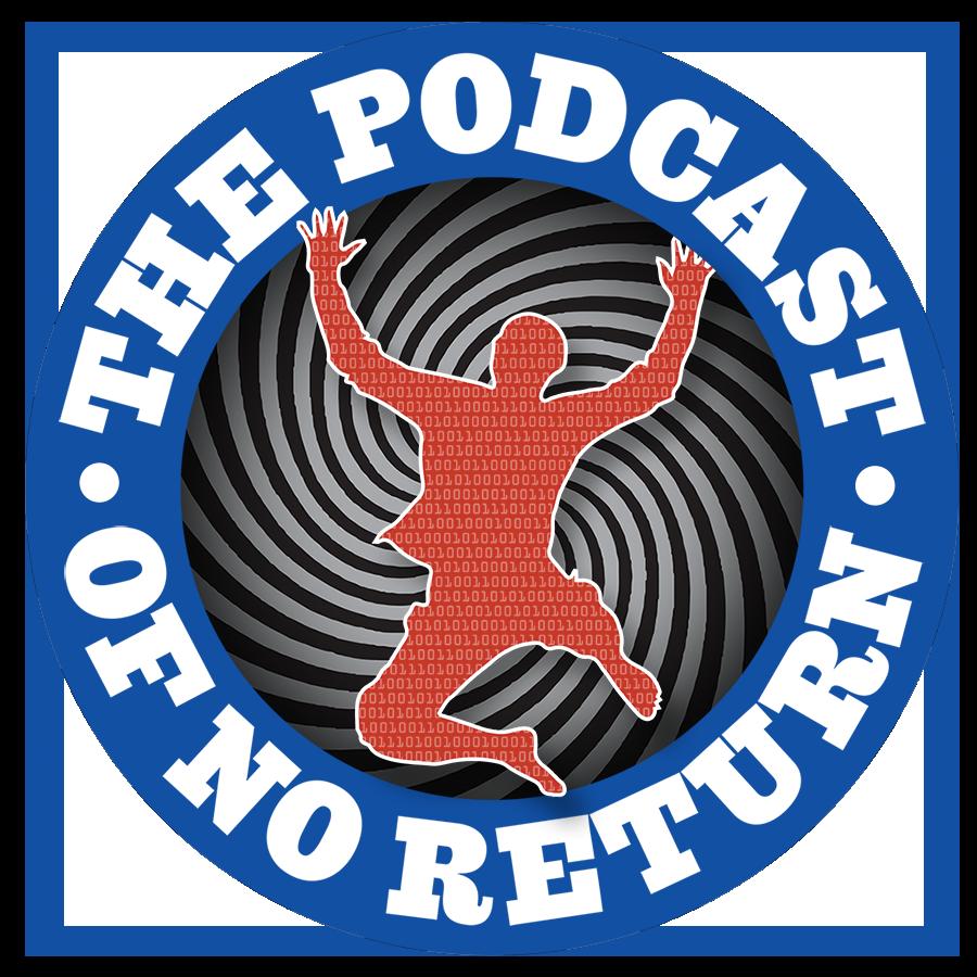The Podcast of No Return show art