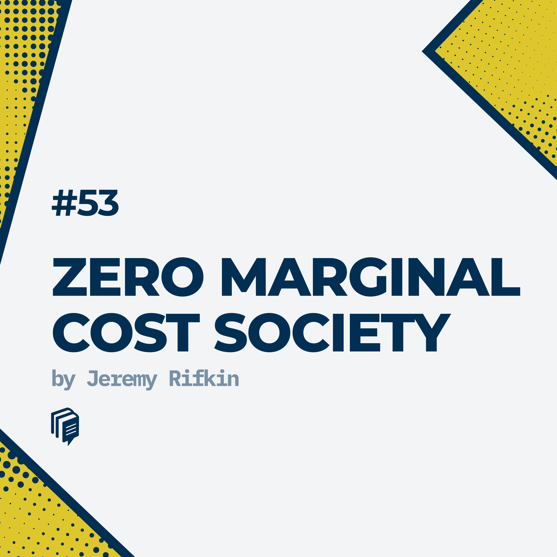 53: Zero marginal cost society (خلاصهی کتاب هزینه نهایی صفر)