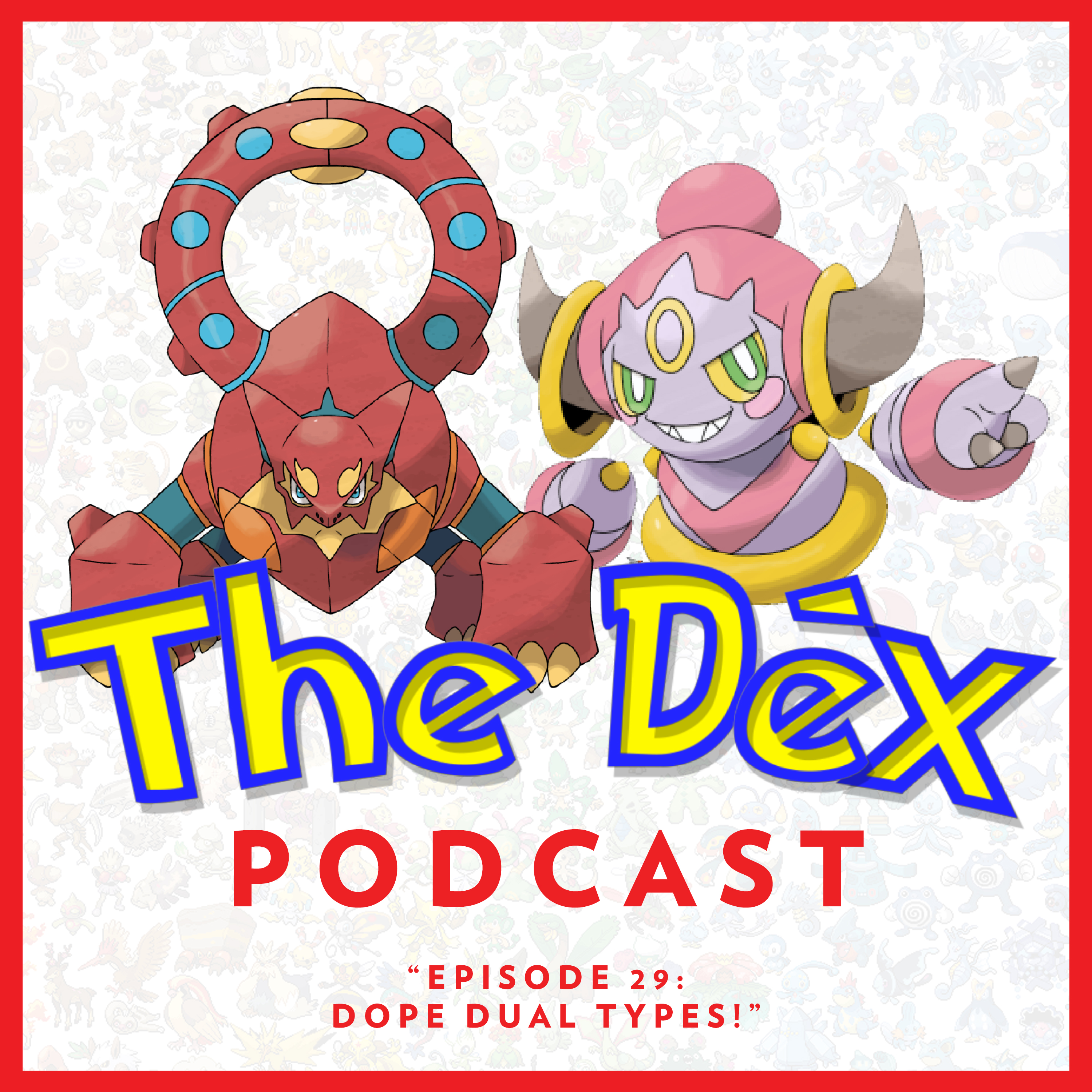 The Dex! Podcast #29: Dope Dual Types!