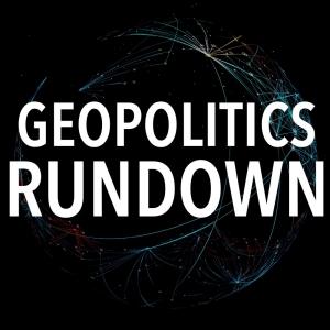 Geopolitics Rundown: A Walkthrough of Foreign Affairs