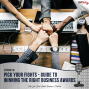 Artwork for Pick Your Fights - Guide to Winning the Right Business Awards