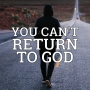 Artwork for You Can't Return To God