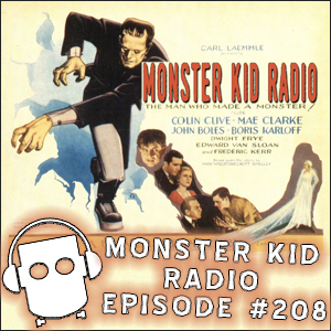 Monster Kid Radio #208 - Top Three Frankenstein Monsters with Frank Schildiner