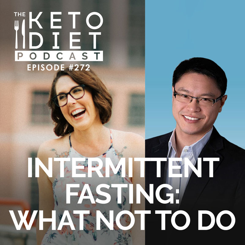 #272 Intermittent Fasting: What NOT to Do with Dr. Jason Fung