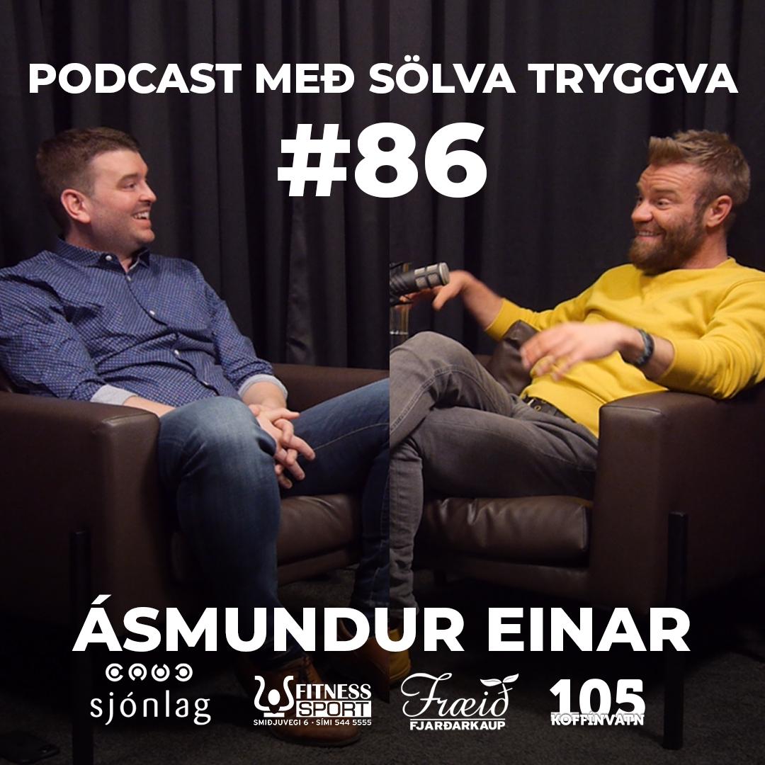 #86 Ásmundur Einar með Sölva Tryggva