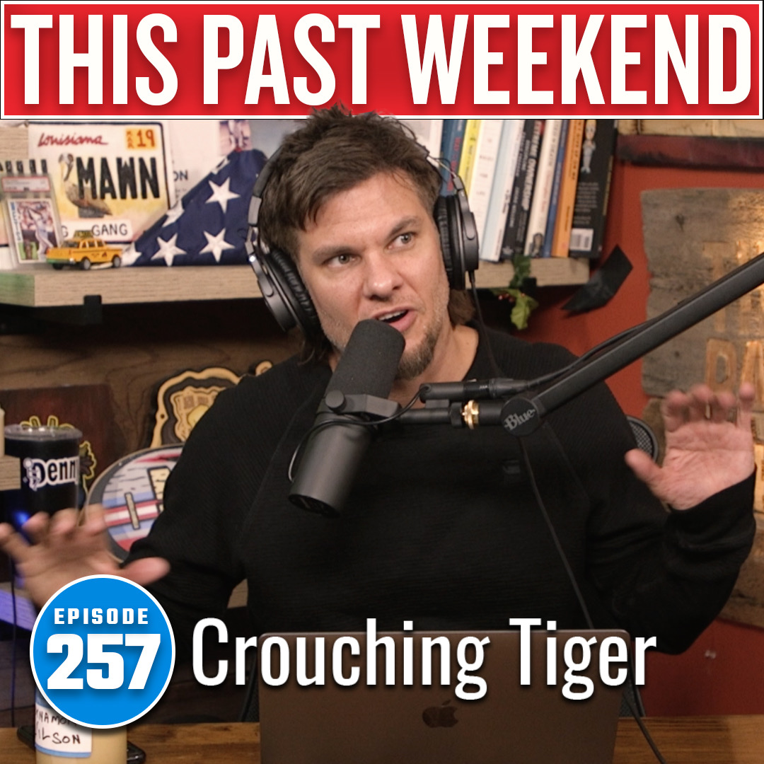 Crouching Tiger | This Past Weekend #257