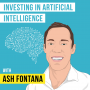Artwork for Ash Fontana – Investing in Artificial Intelligence - [Invest Like the Best, EP.90]
