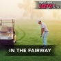 Artwork for In The Fairway Hour 2: 5/19/18