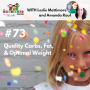 Artwork for TNC 073: Quality Carbs, Fat, & Optimal Weight with Leslie Mattimore and Amanda Rauf