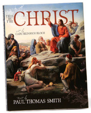 """This Is The Christ,"" by Paul Thomas Smith"