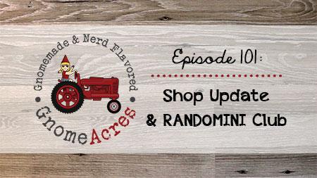 Artwork for Ep 101: Shop Update & RANDOMINI Club