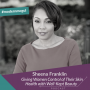 Artwork for Sheena Franklin Giving Women Control of Their Skin Health with Well-Kept Beauty