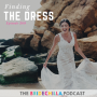 Artwork for 268- Finding 'The Dress'- Adventures in Wedding Dress Shopping