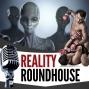 Artwork for Reality Roundhouse - Epiode 30