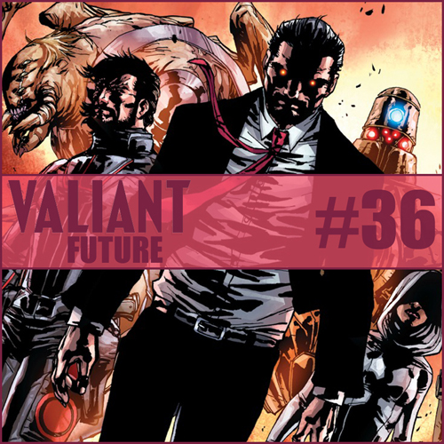 Cultural Wormhole Presents: Valiant Future Episode 36