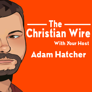 thechristianwire's podcast