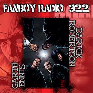 Fanboy Radio #322 - Darick Robertson & Garth Ennis