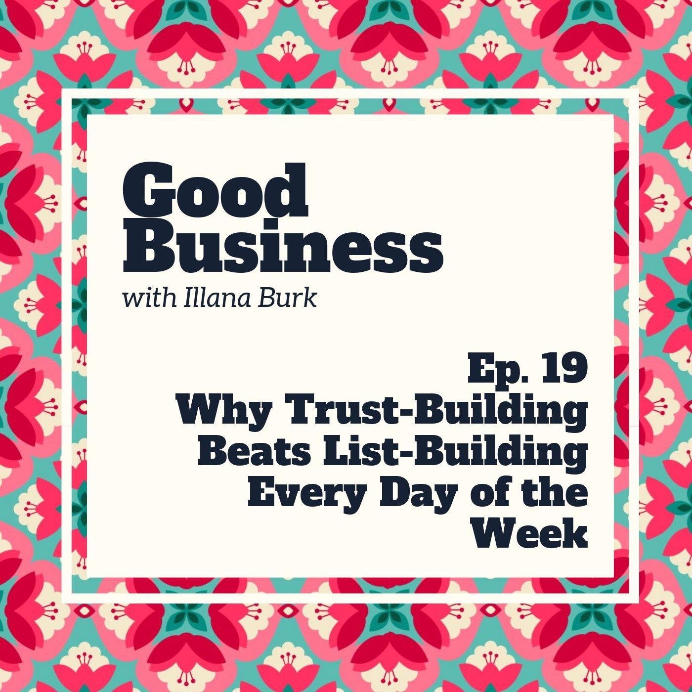 Why trustbuilding beats listbuilding every day of the week | GB19