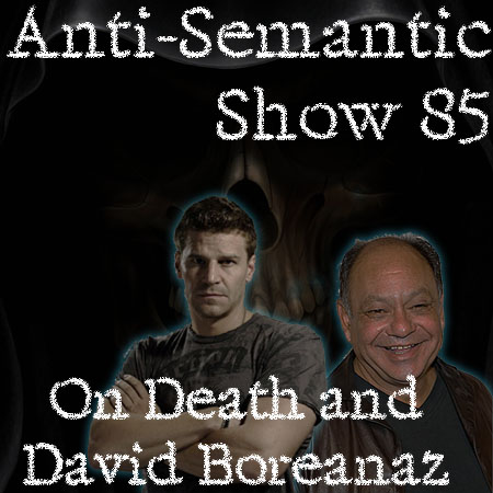 Episode 85 - On Death and David Boreanaz