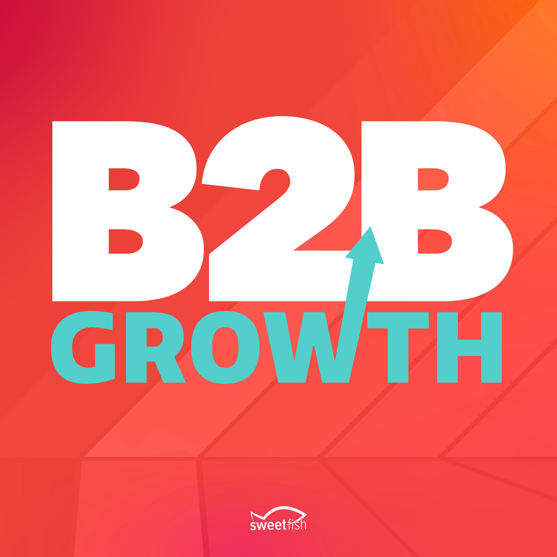 B2B Growth: Your Daily B2B Marketing Podcast show art