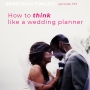 Artwork for 357- How to Think Like a Wedding Planner