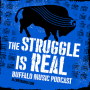 Artwork for The Struggle Is Real Buffalo Music Podcast EP 25