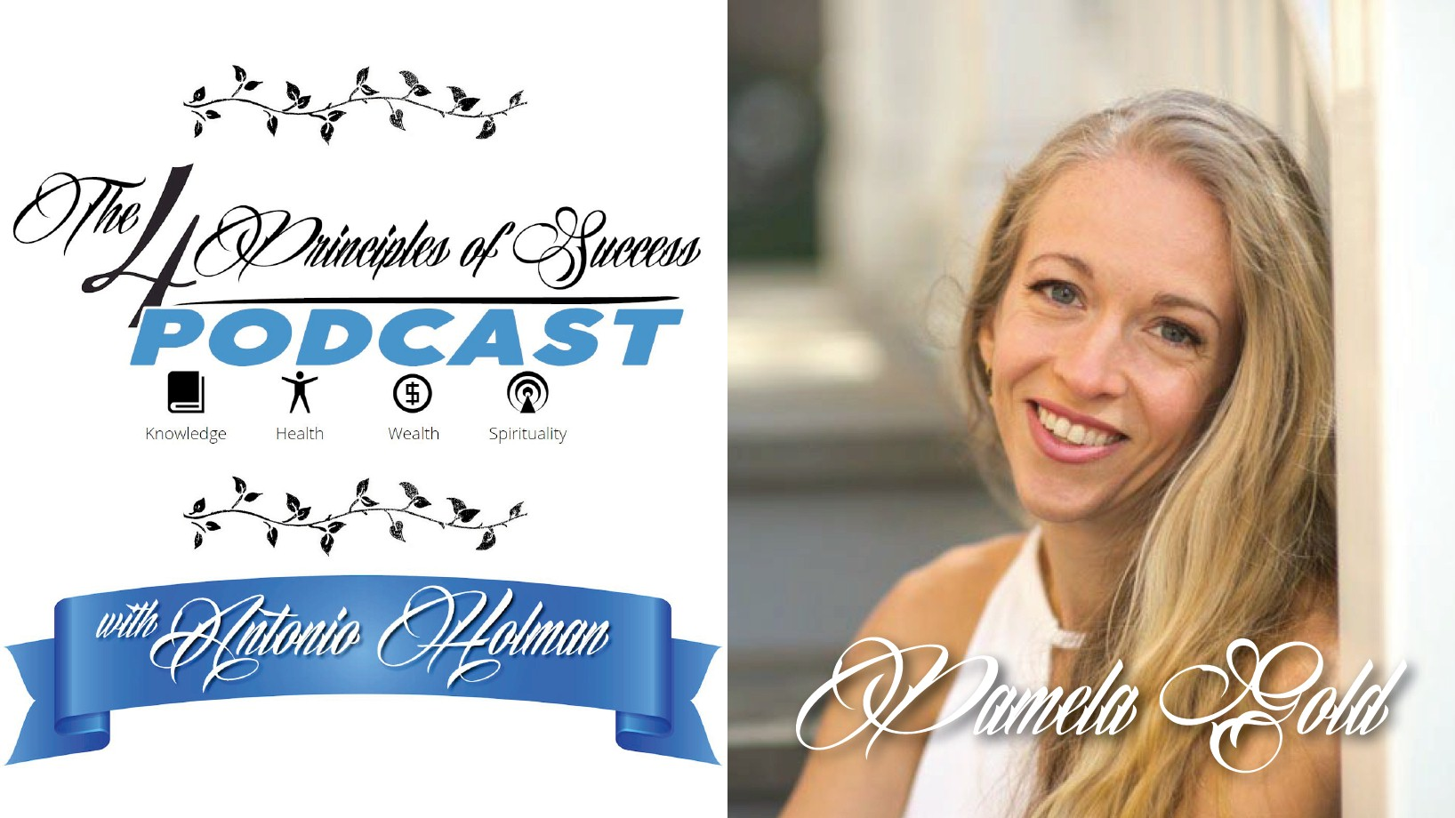 The 4 Principles of Success with Antonio Holman featuring Pamela Gold