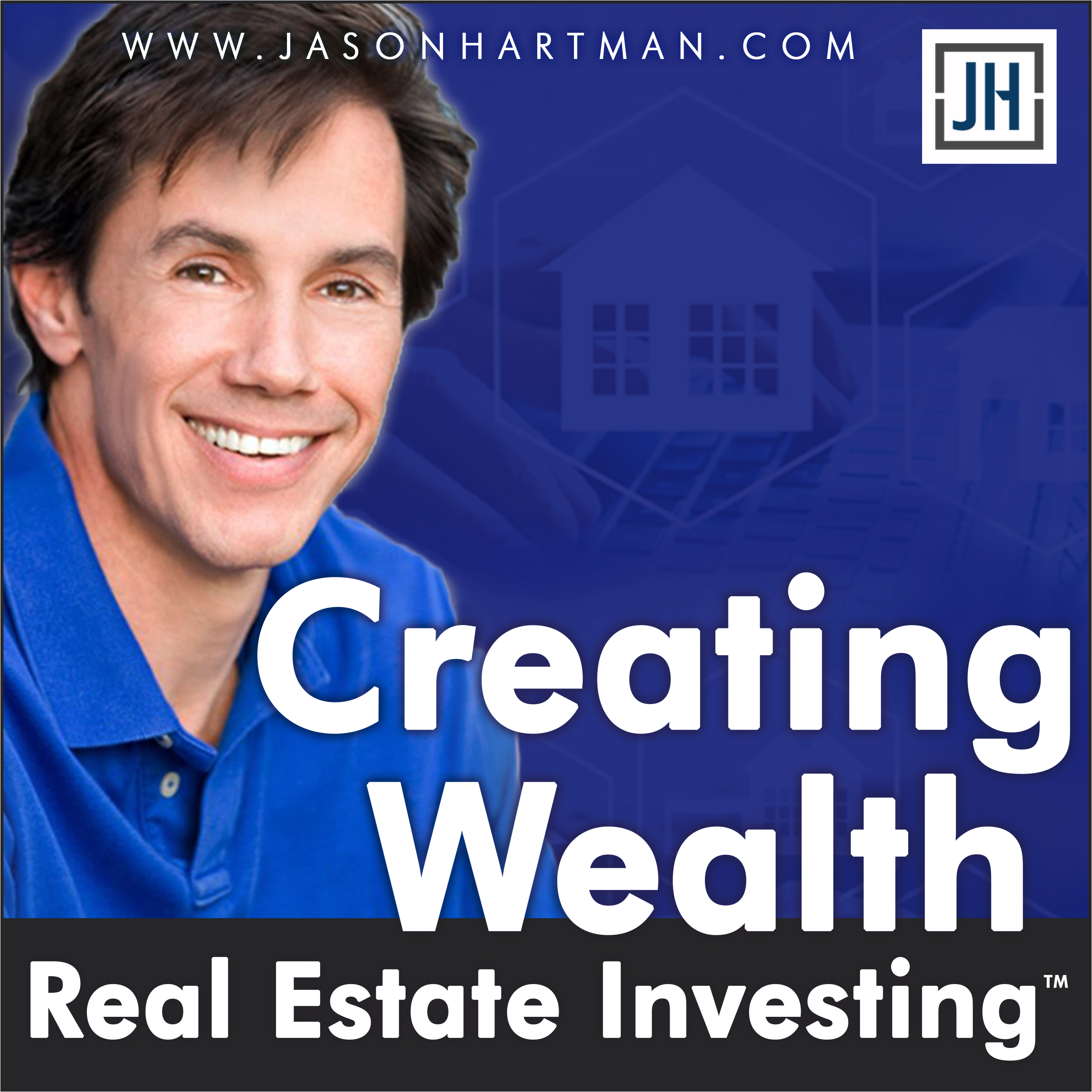 Creating Wealth Real Estate Investing with Jason Hartman show art