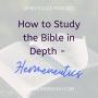 Artwork for How to Study the Bible - Hermeneutics- Spirit Filled Podcast Episode 113