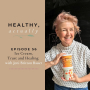 Artwork for Episode 56: Ice Cream, Trust and Healing with Jeni Britton Bauer