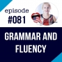 Artwork for #081 English Grammar and Fluency -Is grammar important?
