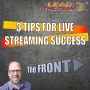 Artwork for 3 Tips For Live Streaming Success | The FRONT