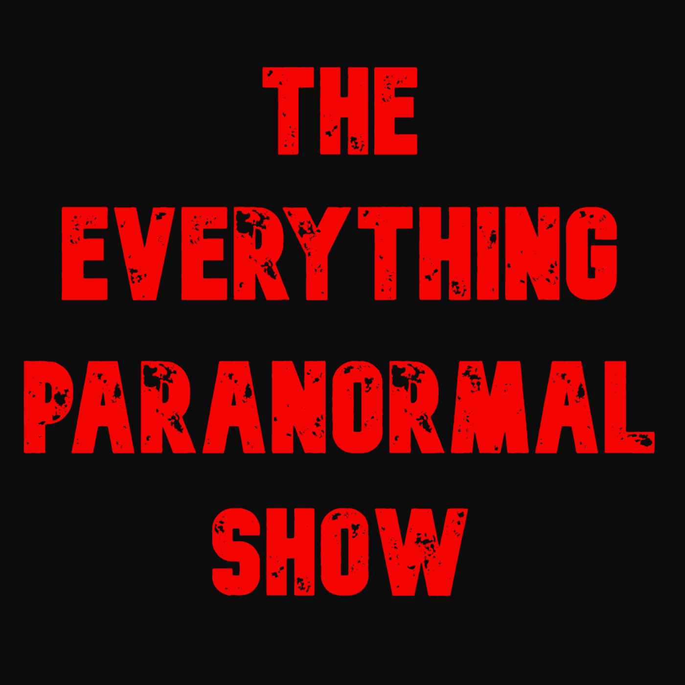 The Everything Paranormal Show's Podcast show art