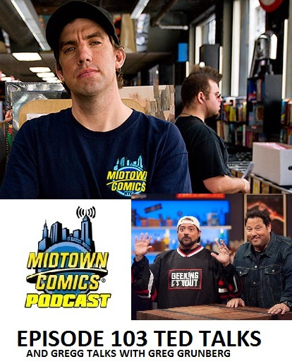 Midtown Comics Episode 103 Ted Talks (and Gregg talks with Greg Grunberg)