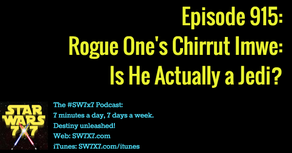 915: Is Chirrut Imwe Actually a Jedi?