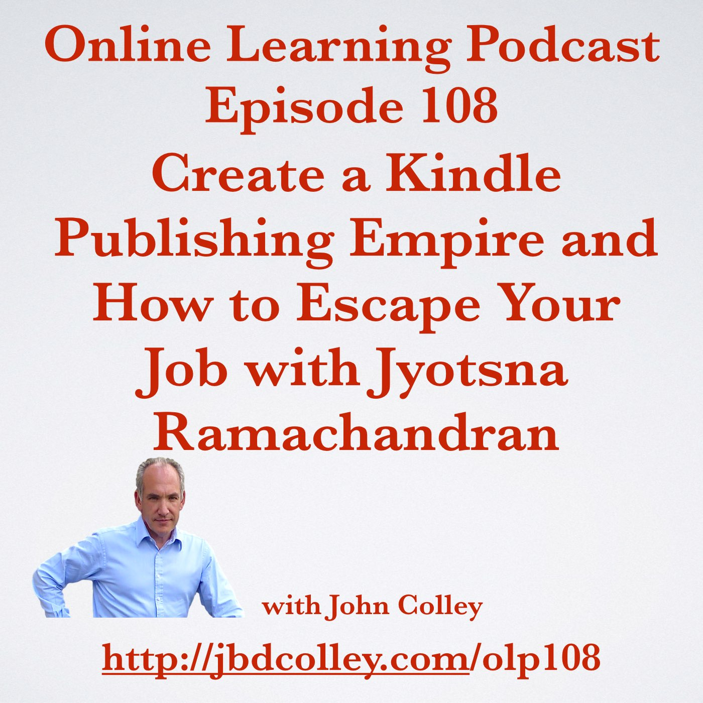 OLP108 Create a Kindle Publishing Empire and How to Escape Your Job with Jyotsna Ramachandran