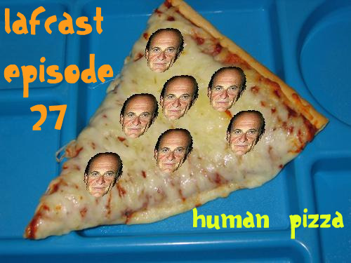 Episode 27: Human Pizza