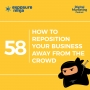 Artwork for #58 How To Reposition Your Business Away From The Crowd