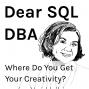 Artwork for Where Do You Get Your Creativity? (Dear SQL DBA Episode 20)
