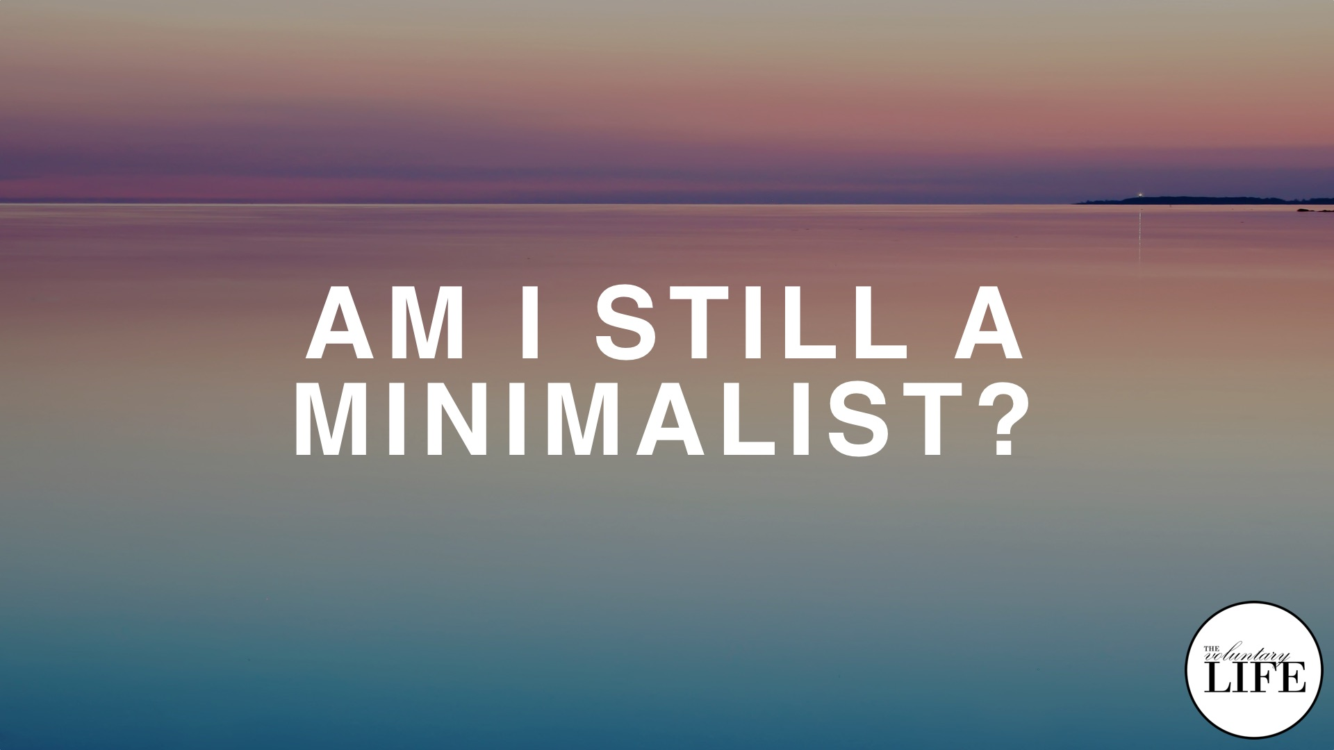 Bonus Episode 80: Am I Still A Minimalist? (Plus Some Personal News!)