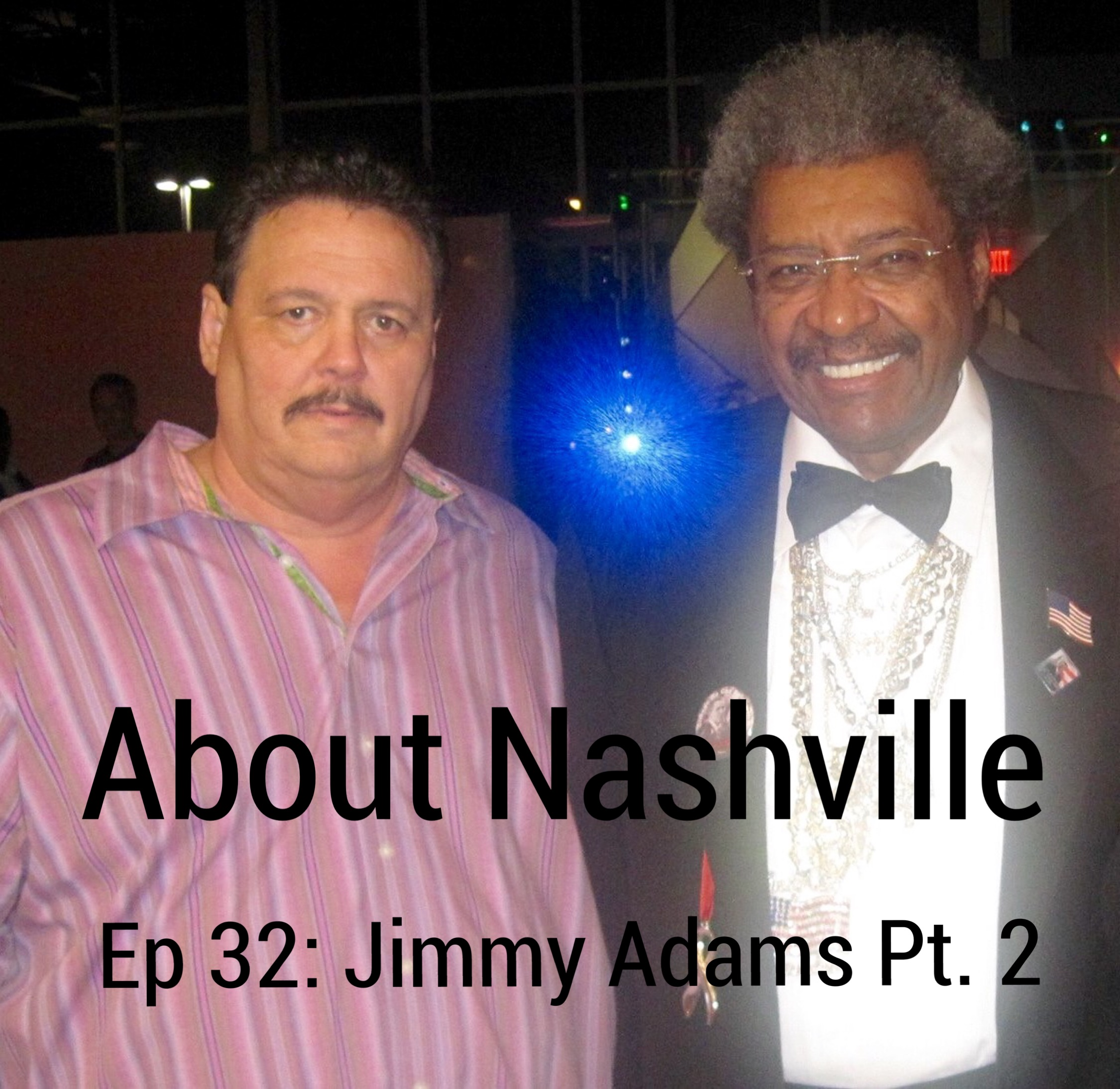 Ep 32: Jimmy Adams (Part 2)
